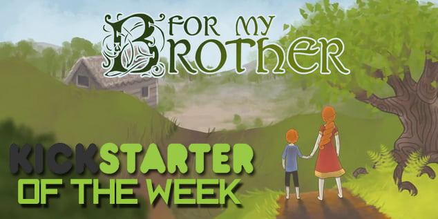 Photo of Kickstarter of the Week: For My Brother