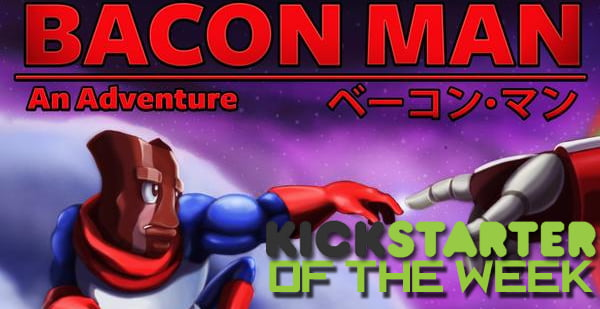 Photo of Kickstarter of the Week – Bacon Man: An Adventure